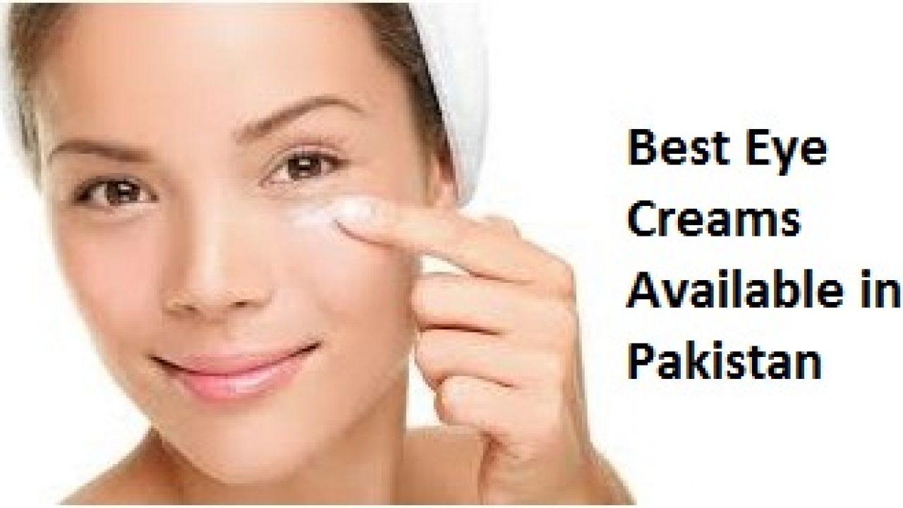 Best Eye Creams Available In Pakistan Online Shopping In Karachi