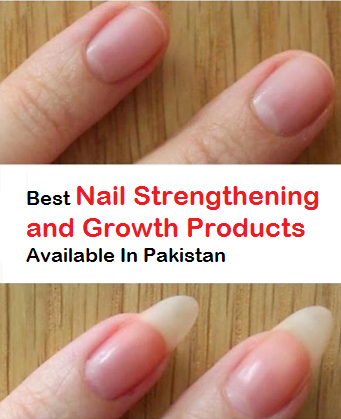 Best Nail Strengthening And Growth Products Available In Stan Online Ping Karachi La Abad