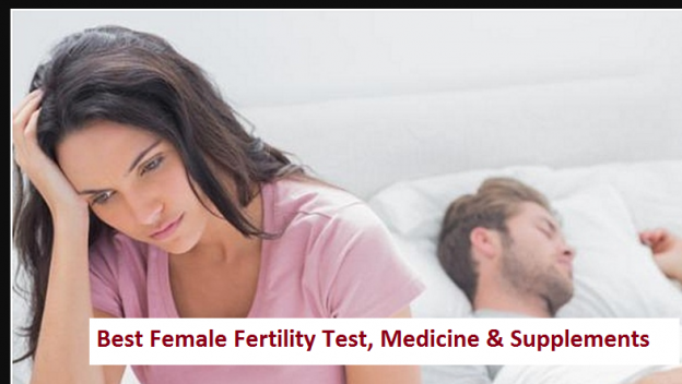 Best Female Fertility Test, Medicine & Supplements