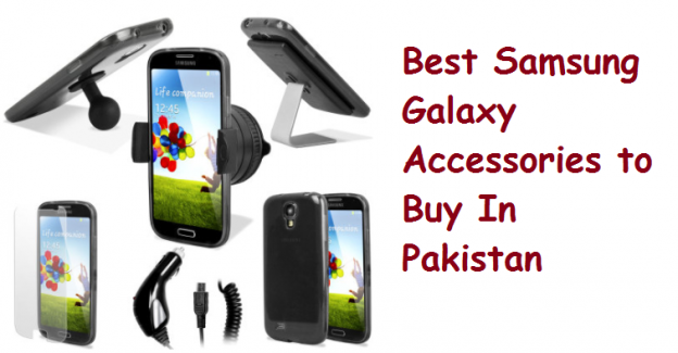 Best Samsung Galaxy Accessories to Buy In Pakistan