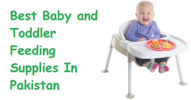 Best Baby and Toddler Feeding Supplies In Pakistan