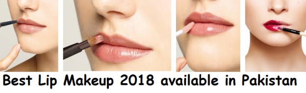 Best Lip Makeup 2018 available in Pakistan
