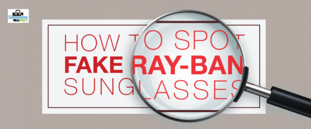 How to Identify Between Original and Fake Ray Ban Sunglasses?