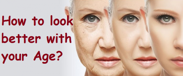 How to look better with your Age?
