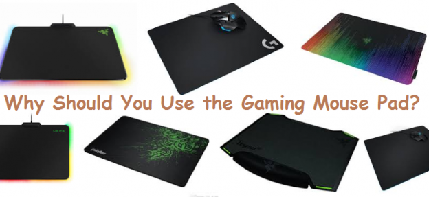 Why Should You Use the Gaming Mouse Pad?