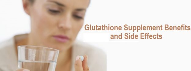 Glutathione Supplement Benefits and Side Effects
