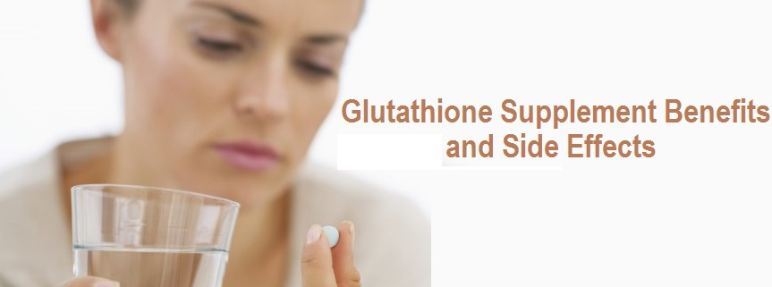 Glutathione Supplement Benefits and Side Effects | Online