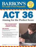 Barron s ACT 36 3rd Edition Aiming for the Perfect Score